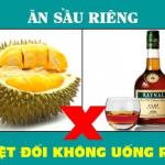 khong-an-sau-rieng-voi-uong-ruou